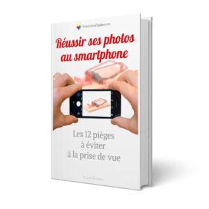 Réussir ses photos au smartphone : les 12 pièges à éviter à la prise de vue